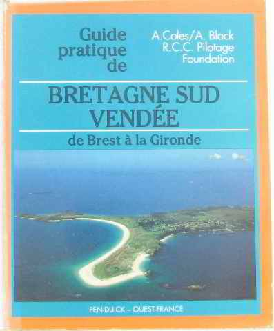 Le guide pratique de la Bretagne du Sud. La Vendée