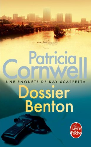 Dossier Benton par Patricia Cornwell