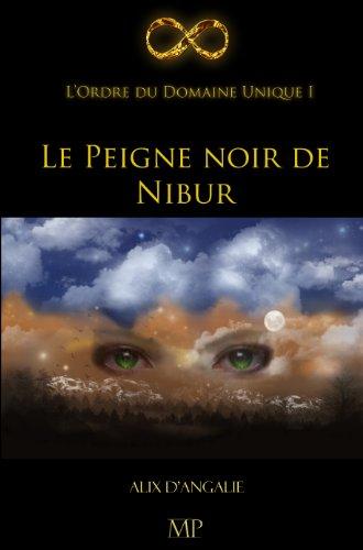 Couverture du livre Le Peigne noir de Nibur (L'Ordre du Domaine Unique t. 1)