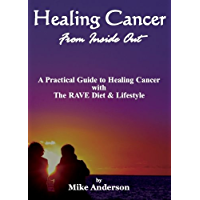 Healing Cancer From Inside Out (English Edition)