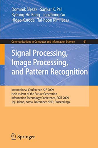Signal Processing, Image Processing and Pattern Recognition,: International Conference, SIP 2009, Held as Part of the Future Generation Information ... in Computer and Information Science, Band 61) Held Stereo