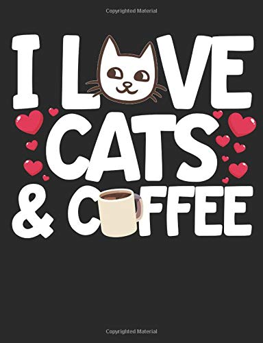 I Love Cats & Coffee: A Wide Ruled Composition Notebook For Serious Cat Lovers