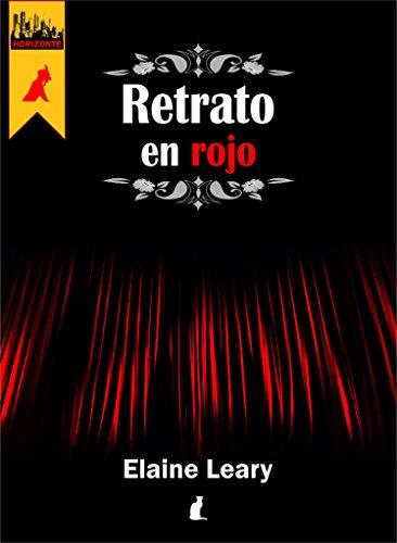 Retrato en Rojo: El misterio y la magia en #Horizonte (Teatro al Óleo nº 1) por Elaine Leary
