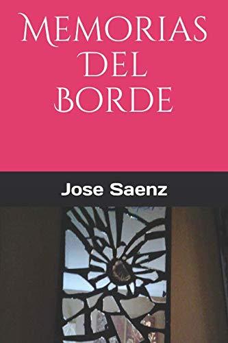 Memorias del Borde por Jose Saenz