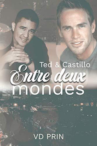 Ted & Castillo : Entre deux mondes par V.D Prin,Virginie Wernert