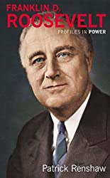 Franklin D. Roosevelt (Profiles in Power) by Patrick Renshaw (2004-01-24)