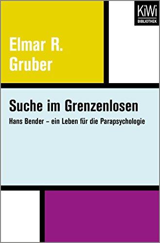 Suche im Grenzenlosen: Hans Bender - ein Leben für die Parapsychologie