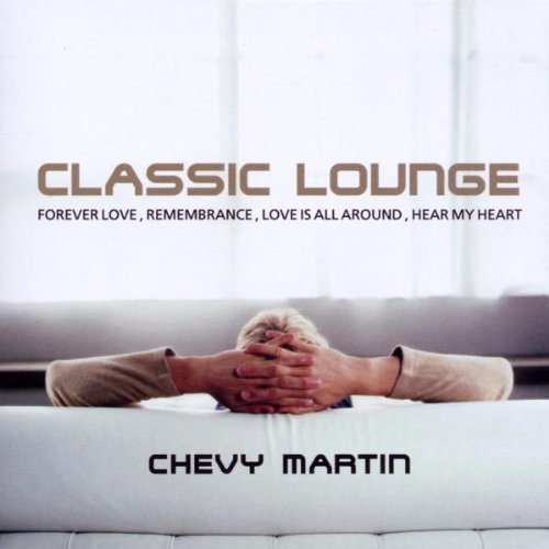 Classic Lounge by Chevy Martin (2005-03-22)