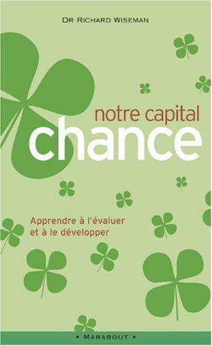 Notre capital chance : Comment l'évaluer et le développer par Richard Wiseman