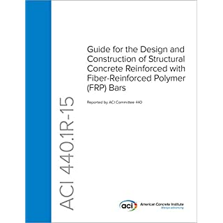 ACI 440.1R-15: Guide for the Design and Construction of Structural Concrete Reinforced with Fiber-Reinforced Polymer Bars