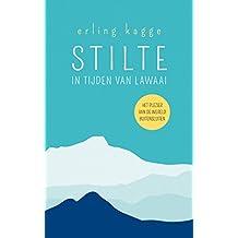 Stilte in tijden van lawaai (Dutch Edition)