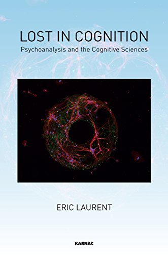 Lost in Cognition: Psychoanalysis and the Cognitive Sciences by ric Laurent (2014-08-27)