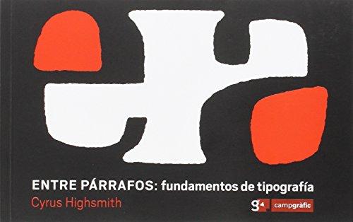 Entre Párrafos: Fundamentos De Tipografia por Cyrus Highsmith