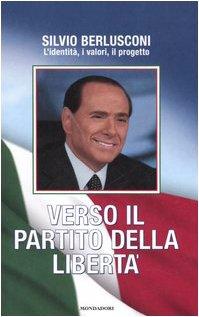 Verso il Partito della Libertà (Ingrandimenti) por Silvio Berlusconi