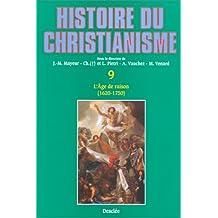 Histoire du christianisme, tome 9 : L'Âge de raison, 1620-1750