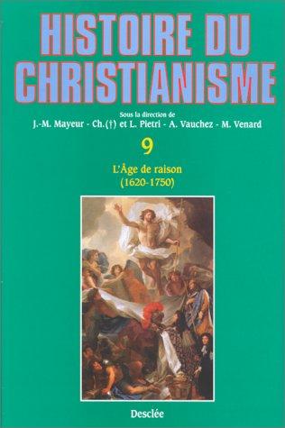 Histoire du christianisme : Tome 9, L'âge de raison (1620/30 - 1750)