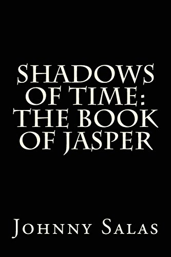 Shadows of Time: The Book of Jasper: Volume 1