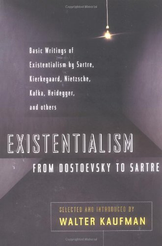 By Walter Kaufmann - Existentialism from Dostoevsky to Sartre (Meridian) (Rev. and Expanded)