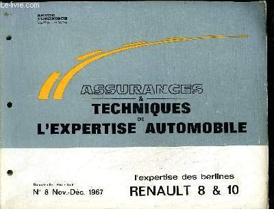 ASSURANCES TECHNIQUES DE L'EXPERTISE AUTOMOBILE N°8 NOV.- DEC. 1967 - L'EXPERTISE DES BERLINES RENAULT 8 & 10 par CAZAUX M./ COLLECTIF