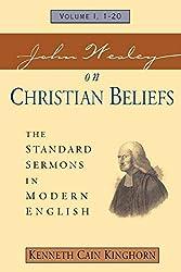John Wesley on Christian Beliefs Vol. 1: The Standard Sermons in Modern English Volume 1, 1-20 (Standard Sermons of John Wesley)