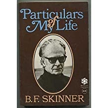 Particulars of my life by B. F Skinner (1977-12-23)