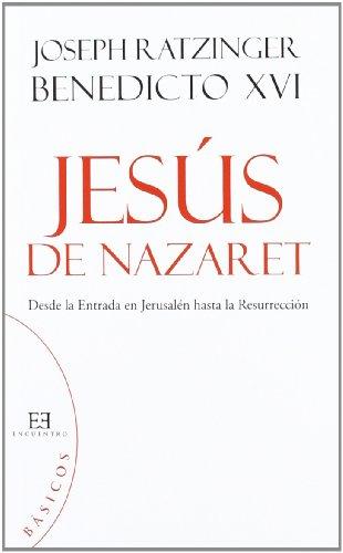 Jesús de Nazaret (básicos): Desde la Entrada en Jerusalén hasta la Resurrección por Joseph Ratzinger (Benedicto XVI)