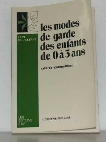 Les Modes de garde des enfants de 0 ans : Cahier de recommandations (La Vie de l'enfant) par Hélène Brulé (Broché)