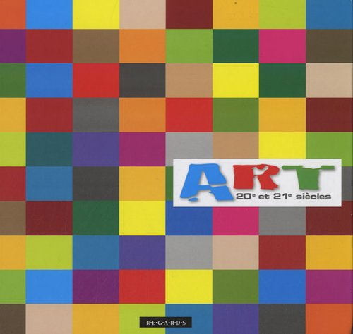Art : 20e et 21e siècles par Marie-José Bouscayrol