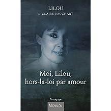 Moi, Lilou, hors-la-loi par amour