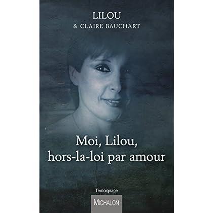 Moi, Lilou, hors-la-loi par amour (TEMOIGNAGE)