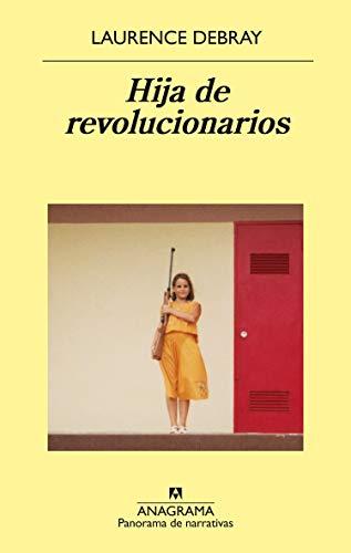 Hija de Revolucionarios (PANORAMA DE NARRATIVAS, Band 989)
