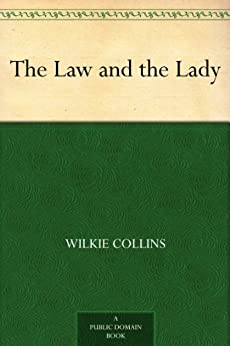 The Law and the Lady by [Collins, Wilkie]