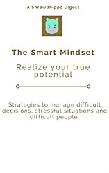 The Smart Mindset: Realize Your True Potential (Shrewdhippo Digests Book 1)