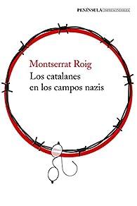 Los catalanes en los campos nazis par Montserrat Roig