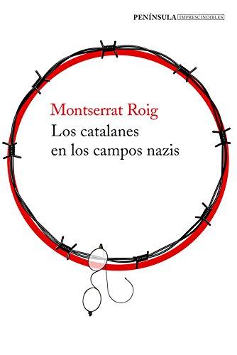 Los catalanes en los campos nazis (IMPRESCINDIBLES)