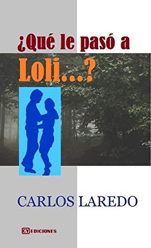 Qué le paso a Loli? eBook: Laredo, Carlos: Amazon.es: Tienda Kindle