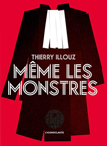Même les monstres (IC.VERGE) par Thierry Illouz