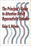 The Principal's Guide to Attention Deficit Hyperactivity Disorder