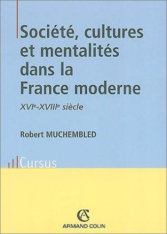 Société, cultures et mentalités dans la France moderne (XVIe-XVIIIe siècle)