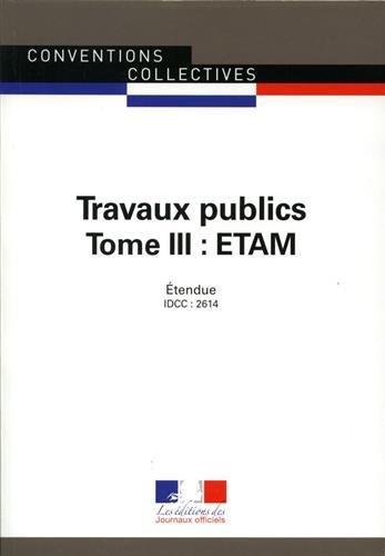 Travaux publics : Tome3, Etam. IDCC 2614