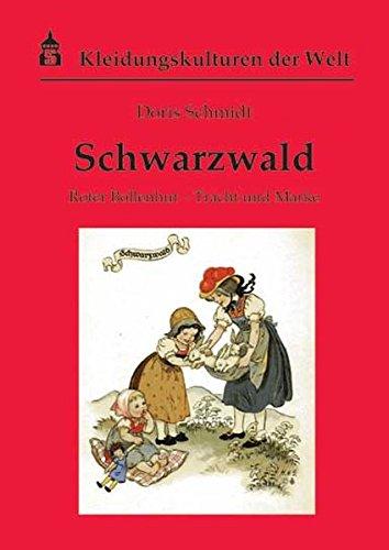 Der Trachten Welt (Schwarzwald: Roter Bollenhut - Tracht und Mode (Kleidungskulturen der)