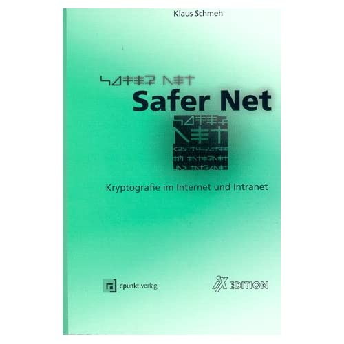 Safer Net: Kryptografie Im Internet Und Intranet