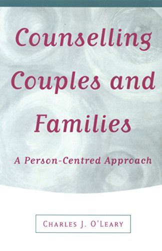 Counselling Couples and Families: A Person-centred Approach por Charles J O'Leary