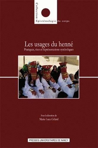 Les usages du henné : Pratiques, rites et représentations symboliques
