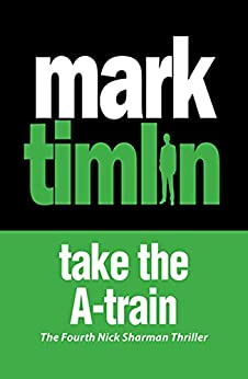 Take The A-Train: A Sharman Mystery by [Timlin, Mark]