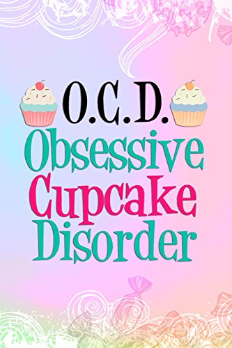 O.C.D Obsessive Cupcake Disorder: Blank Lined Notebook Journal Diary Composition Notepad 120 Pages 6x9 Paperback ( Candy ) Rainbow