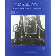 Universidad de Oviedo bajo el franquismo, la : el rectorado de sabinoalvarez-gendin