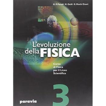 L'evoluzione Della Fisica. Corso Di Fisica. Per Il Liceo Scientifico: 3