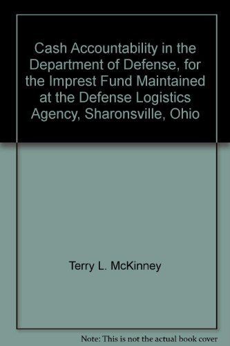 Cash Accountability in the Department of Defense, for the Imprest Fund Maintained at the Defense Logistics Agency, Sharonsville, Ohio