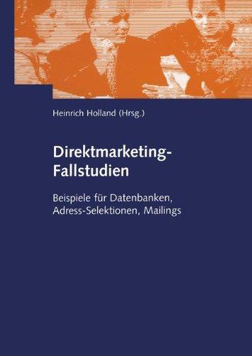 Direktmarketing-Fallstudien. Beispiele für Datenbanken, Adress-Selektionen, Mailings
